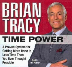 Time Power: A Proven System for Getting More Done in Less Time Than You Ever Thought Possible (CD-Audio)