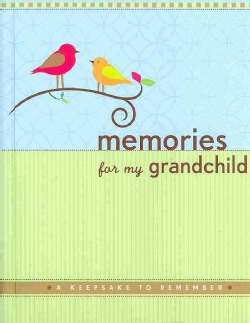 Memories for My Grandchild: A Keepsake to Remember (Notebook / blank book)
