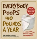 Everybody Poops 410 Pounds a Year: An Illustrated Bathroom Companion for Grown-Ups (Paperback)