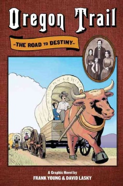 Oregon Trail: The Road to Destiny (Paperback)