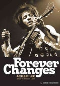 Forever Changes: Arthur Lee and the Book of Love (Paperback)