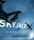 Skyjack: The Hunt for D. B. Cooper (CD-Audio)