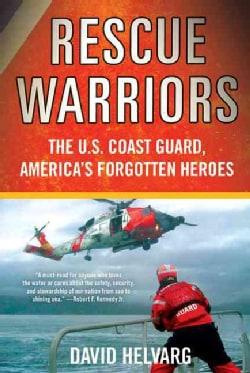 Rescue Warriors: The U.S. Coast Guard, America's Forgotten Heroes (Paperback)
