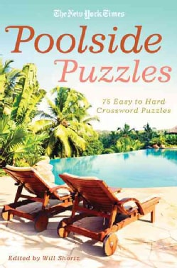 The New York Times Poolside Puzzles: 75 Easy to Hard Crossword Puzzles (Paperback)
