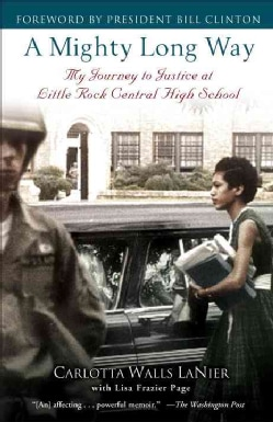 A Mighty Long Way: My Journey to Justice at Little Rock Central High School (Paperback)
