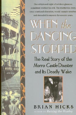 When the Dancing Stopped: The Real Story of the Morro Castle Disaster and Its Deadly Wake (Paperback)