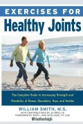 Exercises for Healthy Joints: The Complete Guide to Increasing Strength and Flexibility of Knees, Shoulders, Hips... (Paperback)