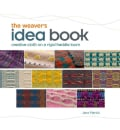 The Weaver's Idea Book: Creative Cloth on a Rigid Heddle Loom (Hardcover)