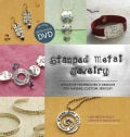 Stamped Metal Jewelry: Creative Techniques & Designs for Making Custom Jewelry