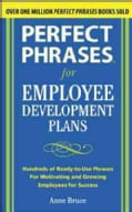 Perfect Phrases for Employee Development Plans: Hundreds of Ready-to-use Phrases for Motivating and Growing Emplo... (Paperback)