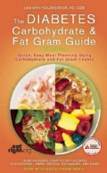 The Diabetes Carbohydrate & Fat Gram Guide: Quick, Easy Meal Planning Using Carbohydrate and Fat Gram Counts (Paperback)