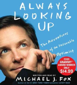 Always Looking Up: The Adventures of an Incurable Optimist (CD-Audio)