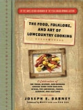 The Food, Folklore, and Art of Lowcountry Cooking: A Celebration of the Foods, History, and Romance Handed Down f... (Hardcover)