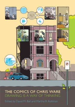 The Comics of Chris Ware: Drawing Is a Way Thinking (Paperback)