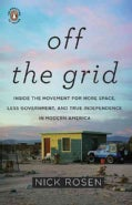 Off the Grid: Inside the Movement for More Space, Less Government, and True Independence in Modern America (Paperback)