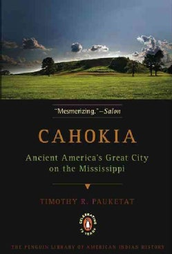 Cahokia: Ancient America's Great City on the Mississippi (Paperback)