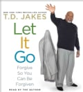 Let It Go: Forgive So You Can Be Forgiven (CD-Audio)