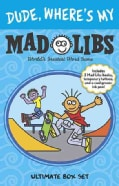 Dude, Where's My Mad Libs: Ultimate Box Set (Paperback)
