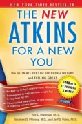 The New Atkins for a New You: The Ultimate Diet for Shedding Weight and Feeling Great (Paperback)