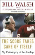 The Score Takes Care of Itself: My Philosophy of Leadership (Paperback)