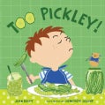 Too Pickley! (Hardcover)