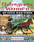 Outrageous Women of Civil War Times (Paperback)