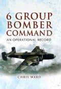 6 Group Bomber Command: An Operational Record (Hardcover)