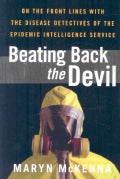 Beating Back the Devil: On the Front Lines With the Disease Detectives of the Epidemic Intelligence Service (Paperback)