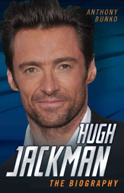 Hugh Jackman: The Biography (Hardcover)