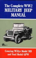 Complete Ww2 Military Jeep Manual: Covering Willy's Model MB and Ford Model Gpw (Paperback)