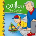 Caillou: The Captain (Paperback)