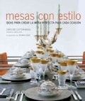 Mesas con estilo / Set With Style: Ideas para crear la mesa perfecta para cada ocasion / Creating the Perfect Tab... (Hardcover)