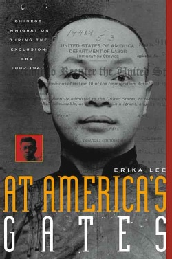 At America's Gates: Chinese Immigration During the Exclusion Era, 1882-1943 (Paperback)