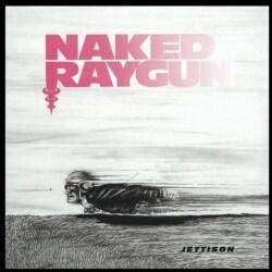 Naked Raygun - Jettison