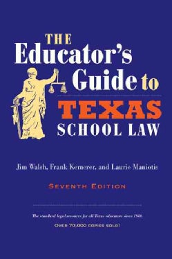 The Educator's Guide to Texas School Law (Paperback)