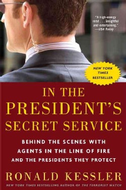 In the President's Secret Service: Behind the Scenes With Agents in the Line of Fire and the Presidents They Protect (Paperback)