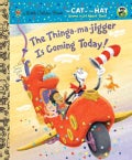 The Thinga-ma-jigger Is Coming Today! (Hardcover)