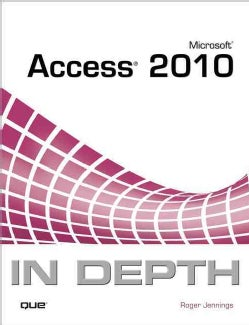 Microsoft Access 2010 In Depth (Paperback)