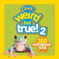 Weird but True! 2: 300 Outrageous Facts (Paperback)