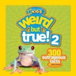 Weird but True! 2: 300 Outrageous Facts (Paperback)