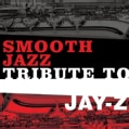 Various - Jay-Z Smooth Jazz Tribute (Parental Advisory)