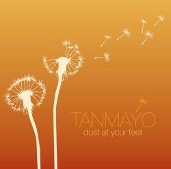 Tanmayo - Dust at Your Feet