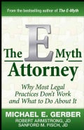 The E-Myth Attorney: Why Most Legal Practices Don't Work and What to Do About It (Hardcover)