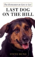 Last Dog on the Hill: The Extraordinary Life of Lou (Hardcover)