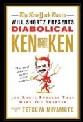 The New York Times Will Shortz Presents Diabolical Kenken: 300 Logic Puzzles That Make You Smarter (Paperback)