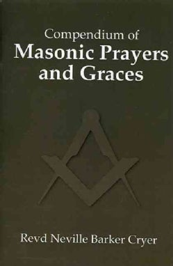 Compendium of Masonic Prayers and Graces (Paperback)