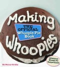 Making Whoopies: The Official Whoopie Pie Cookbook (Paperback)