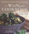 The Wild Vegan Cookbook: A Forager's Culinary Guide (In the Field or in the Supermarket) to Preparing and Savorin... (Paperback)