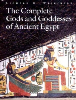 The Complete Gods and Goddesses of Ancient Egypt (Hardcover)