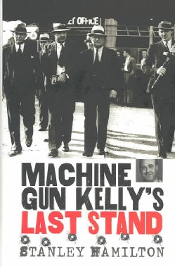 Machine Gun Kelly's Last Stand (Hardcover)